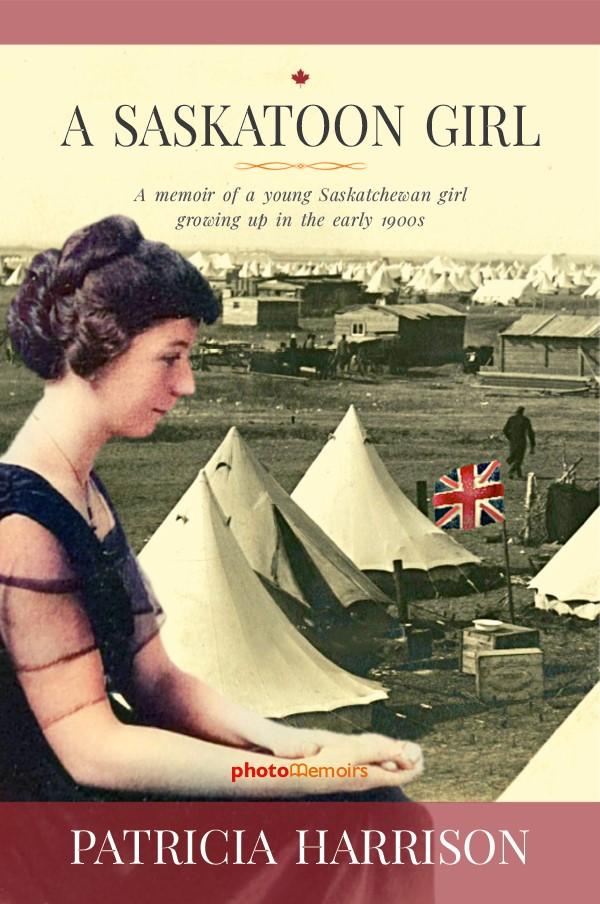 A Saskatoon Girl by Patricia Harrison